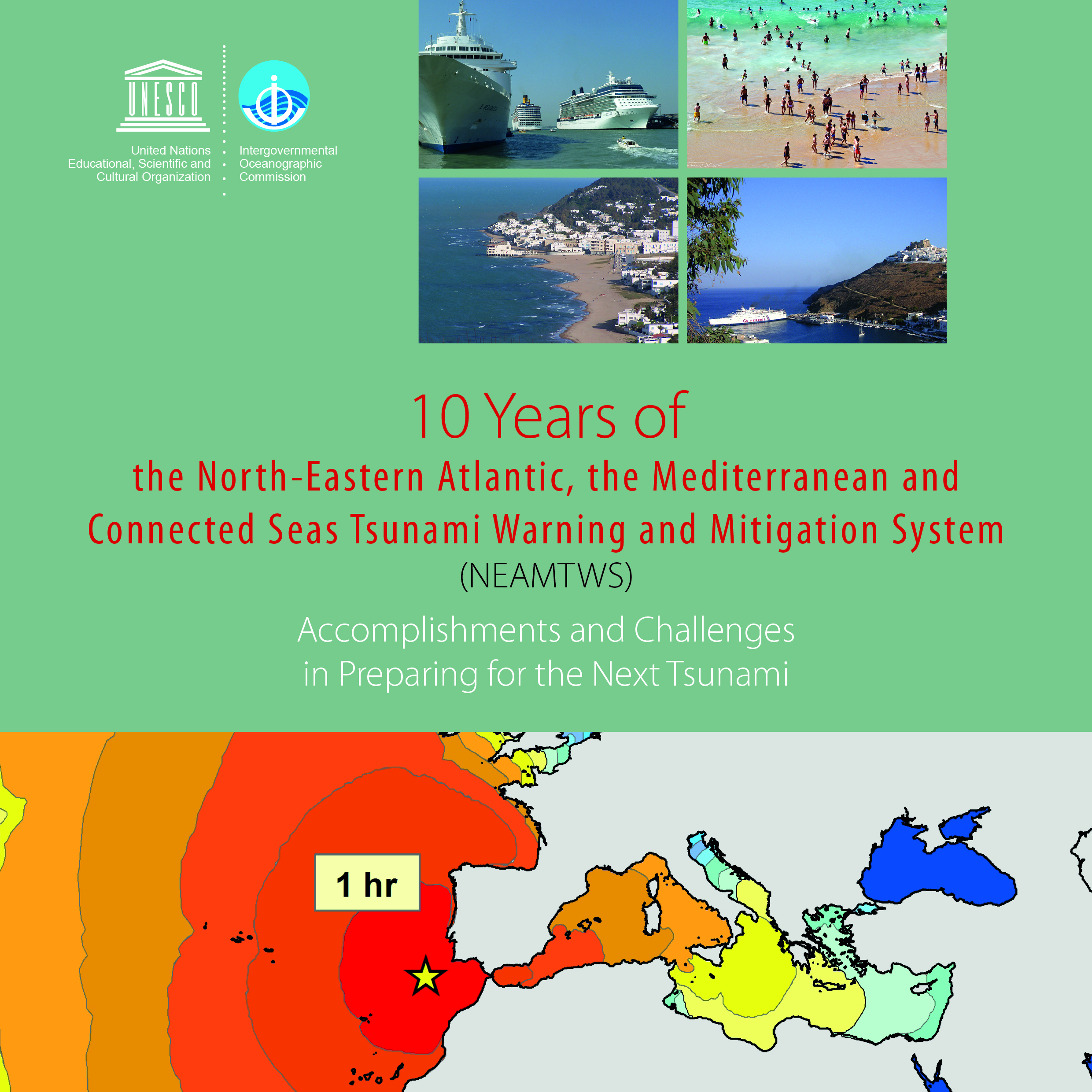 Booklet - 10 Years of the North-Eastern Atlantic, the Mediterranean and Connected Seas Tsunami Warning and Mitigation System (NEAMTWS): Accomplishments and Challenges in Preparing for the Next Tsunami