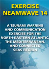 Exercise NEAMWAVE 14: A Tsunami Warning and Communication Exercise for the North-Eastern Atlantic, the Mediterranean, and Connected Seas Region, 28-30 October 2014